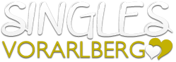 Singles Vorarlberg