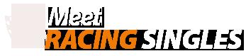 Meet Racing Singles