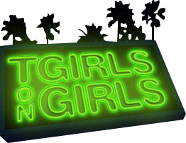 Tgirls on Girls