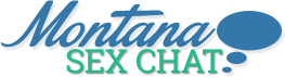 Montana Sex Chat