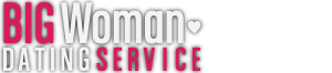 Big Woman Dating Service